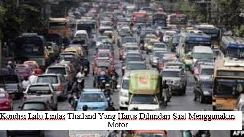 HAL – HAL YANG HARUS DI HINDARI SAAT BERLIBUR KE THAILAND