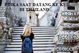 BERKUNJUNG KE KUIL DI THAILAND? PATUHI ETIKA – ETIKA BERIKUT INI