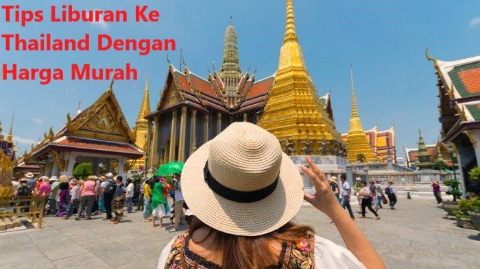 Tips Liburan Ke Thailand Dengan Harga Murah